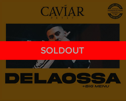 CAVIAR presents Delaossa + Big Menú - Marenostrum Fuengirola